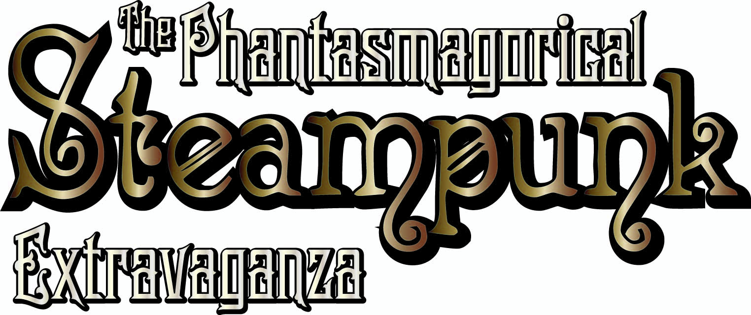 The Phantasmagorical Steampunk Extravaganza